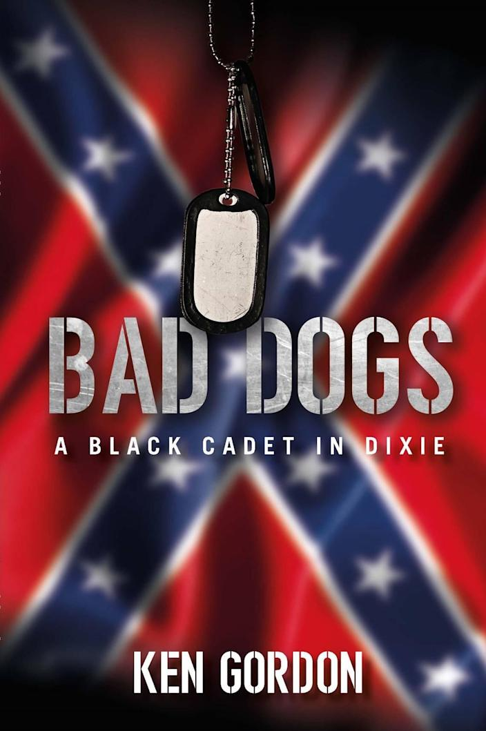 """Ken Gordon, a 1988 Citadel graduate, has published a novel based on his experiences as a Black cadet at The Citadel in Charleston, S.C. Entitled """"Bad Dogs: A Black Cadet in Dixie,"""" the book follows the journey of a young Black man from the North as he attends a Southern military school."""