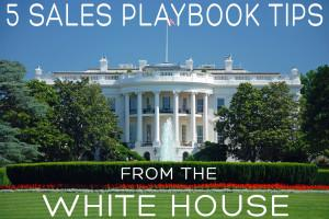5 Sales Playbook Tips from the White House image sales playbook