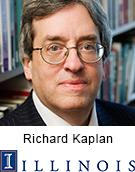 Richard Kaplan, University of Illinois