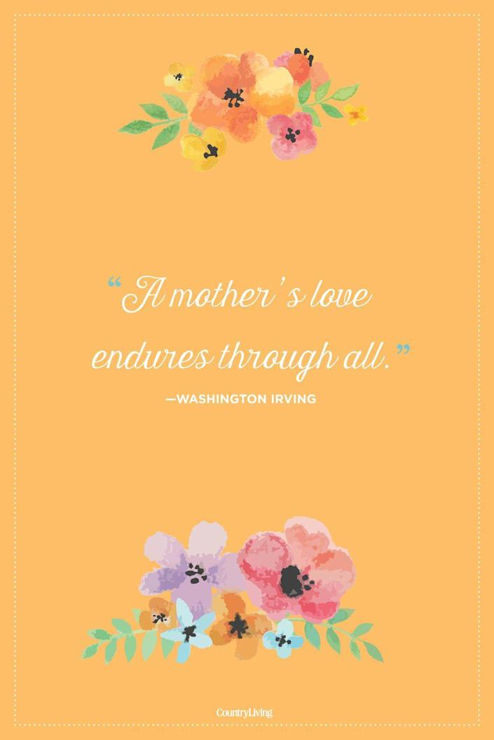 """<p>""""A mother's love endures through all."""" </p>"""