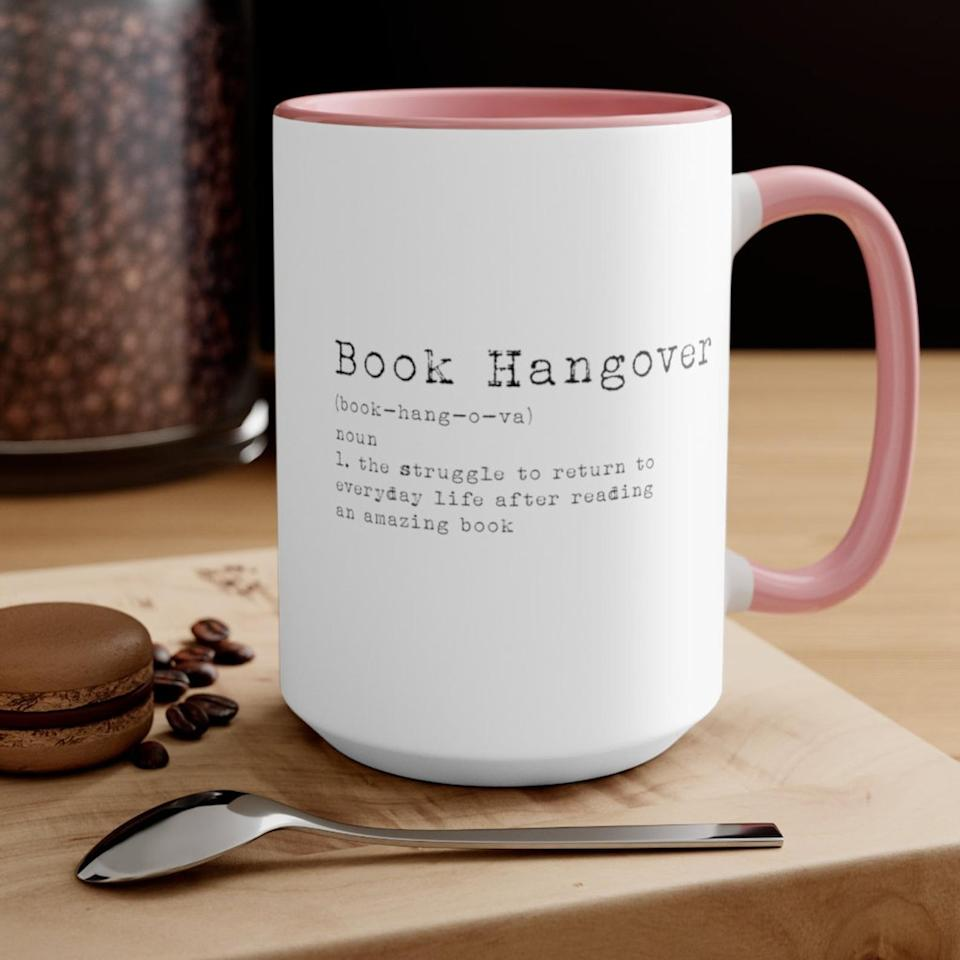 <p>They'll appreciate this very relatable <span>Book Hangover Coffee Mug</span> ($16).</p>