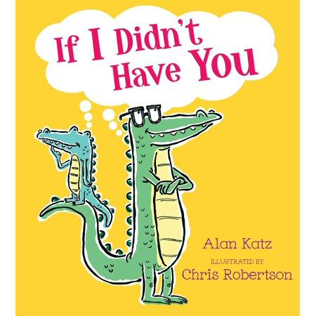 """If I Didn't Have You,"" by Alan Katz and Chris Robertson (Amazon / Amazon)"