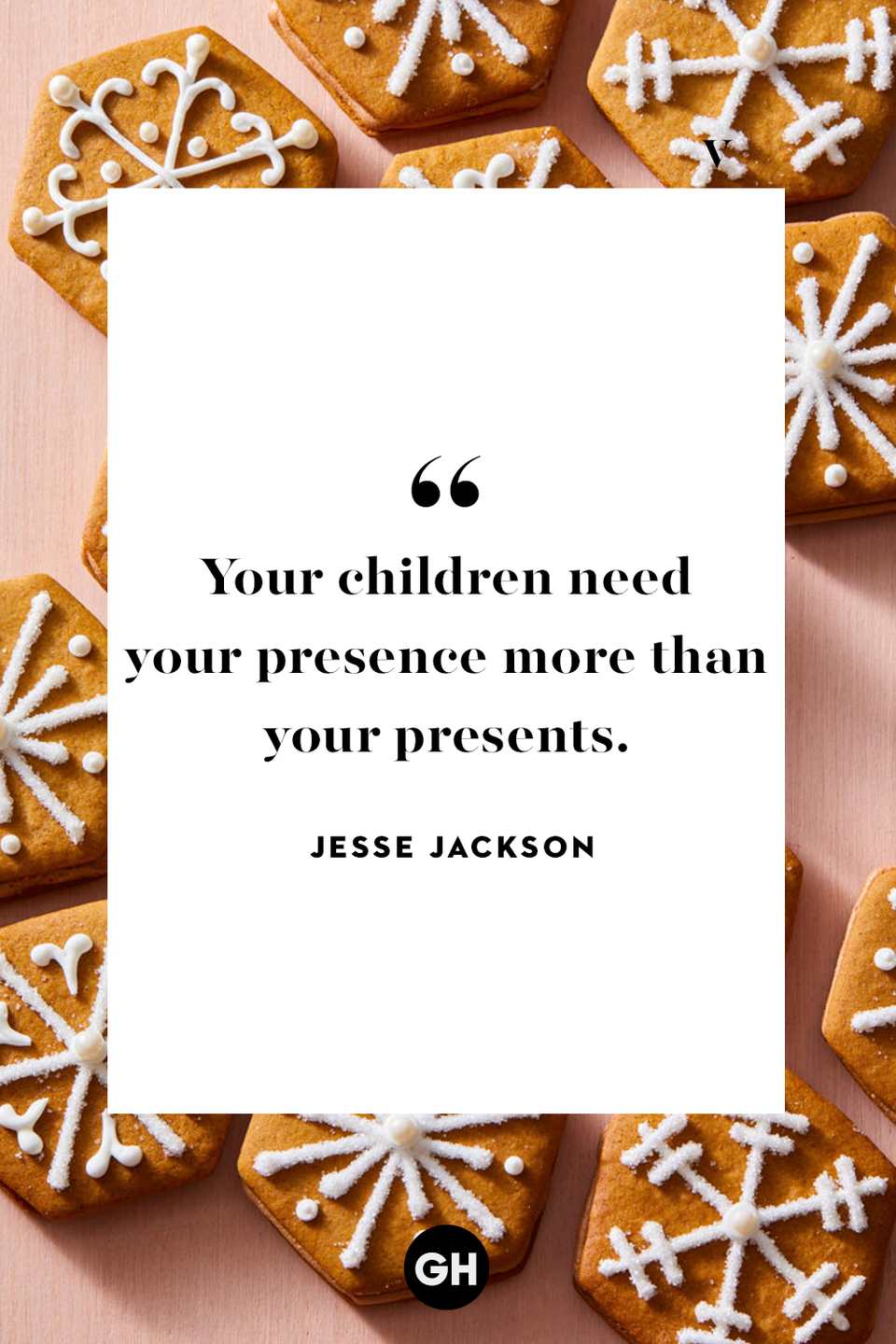 <p>Your children need your presence more than your presents.</p>