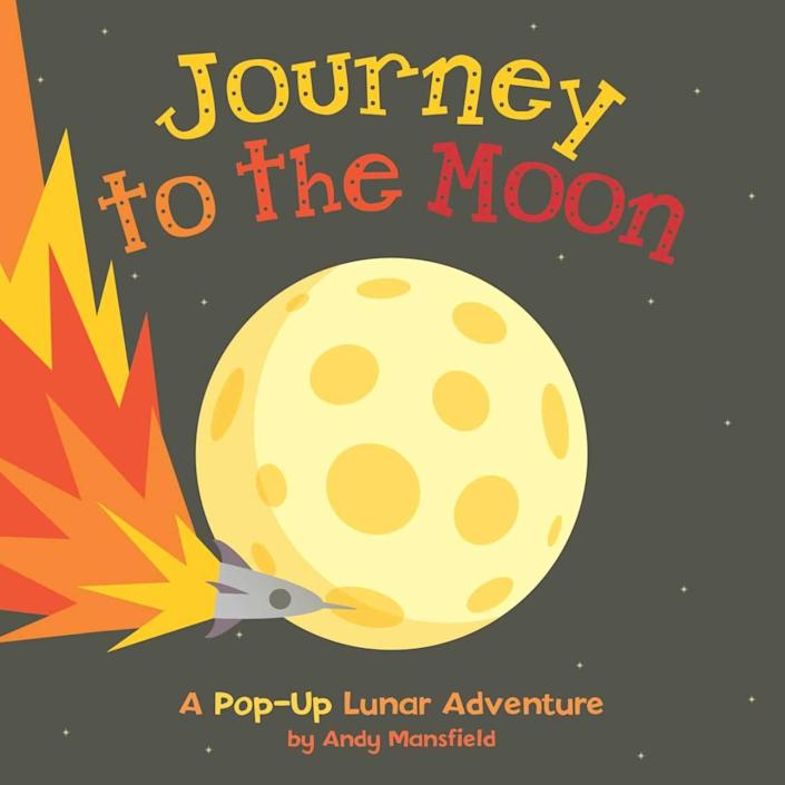 "<p>""Kids oohed and aahed over the pop-ups (especially the spirally moon landing), but parents got a kick out of the twist ending (let's just say it's extraterrestrial!)"" writes Cicero. <a href=""http://www.amazon.com/Journey-Moon-Andy-Mansfield/dp/149980072X/ref=sr_1_1?s=books&ie=UTF8&qid=1446749423&sr=1-1&keywords=journey+to+the+moon"" rel=""nofollow noopener"" target=""_blank"" data-ylk=""slk:Buy"" class=""link rapid-noclick-resp"">Buy</a> for kids ages 4 to 8. <i>(Photo: Little Bee Books)</i></p>"