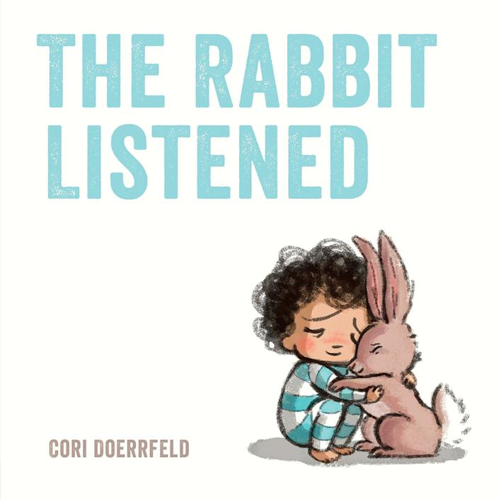 "When things go wrong, the protagonist of this story learns that others can offer comfort -- even just by listening. <i>(Available <a href=""https://www.amazon.com/Rabbit-Listened-Cori-Doerrfeld/dp/073522935X"" rel=""nofollow noopener"" target=""_blank"" data-ylk=""slk:here"" class=""link rapid-noclick-resp"">here</a>)</i>"