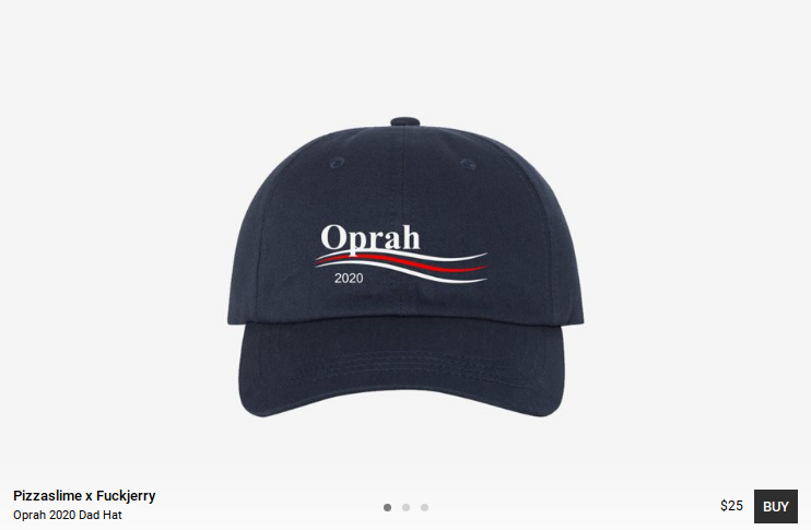 (PizzaSlime) Oprah presidential merchandise is already available