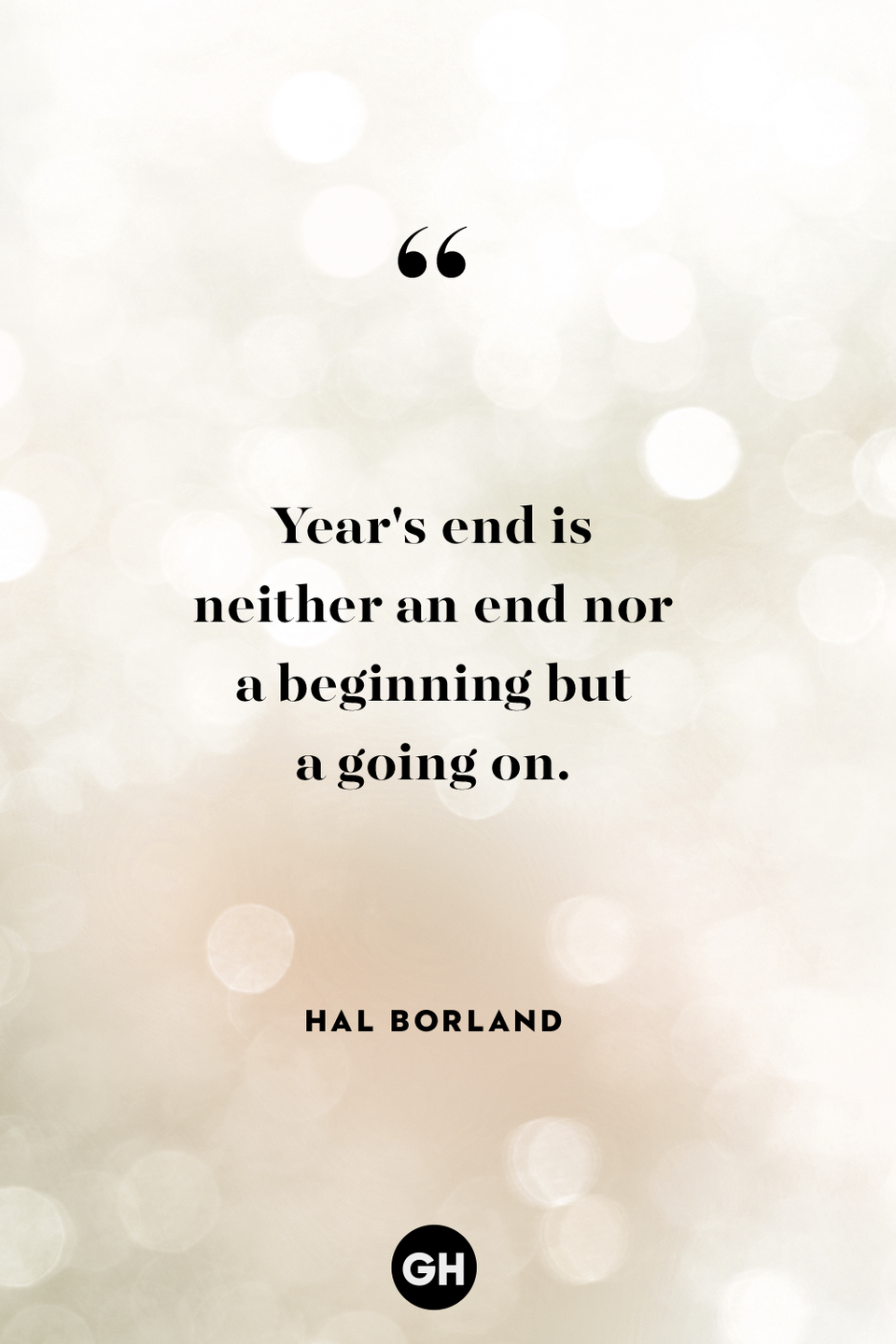 <p>Year's end is neither an end nor a beginning but a going on.</p>