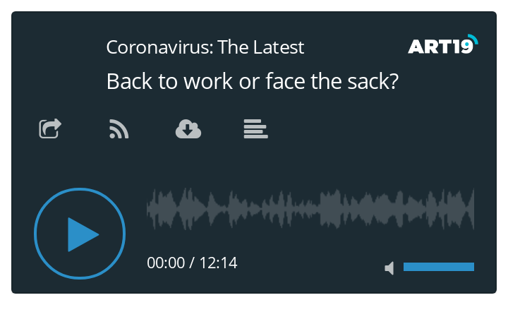 Coronavirus podcast: Back to work or face the sack?