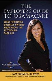 """Leading Affordable Care Act Expert Releases """"The Employer's Guide to Obamacare"""" and Free Guide"""