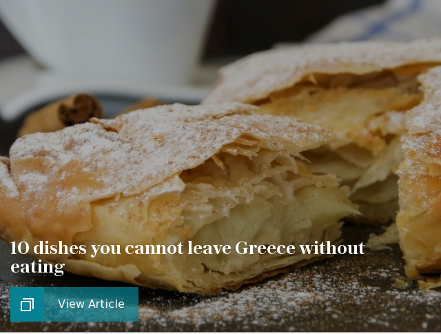 10 dishes you cannot leave Greece without eating