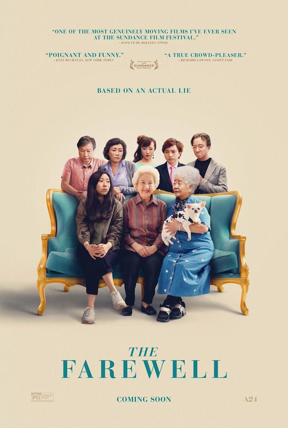 """<p><em>The Farewell</em> is (as you can see on the poster) """"based on an actual lie.""""Awkwafina stars as Billi, the granddaughter of a woman, Nai-Nai, whose family knows she only has weeks to live due to cancer. They try to protect Nai-Nai from the extent of her illness by not telling her about it. In a last effort to spend time with Nai-Nai and ensure her happiness, the whole family gets together for an impromptu wedding celebration.<br></p><p><a class=""""link rapid-noclick-resp"""" href=""""https://www.amazon.com/dp/B07V4TH3M5/?ref=dvm_us_dl_sl_go_smd_20TF%7Cm_gRL2qYPRc_c418179654619&gclid=Cj0KCQjwvr6EBhDOARIsAPpqUPGnZkeijEX3-5jRYXfdtNylyJHI14N5XxZFPW8zpGAsMmiugpk7XkwaAn-nEALw_wcB&tag=syn-yahoo-20&ascsubtag=%5Bartid%7C10063.g.36572054%5Bsrc%7Cyahoo-us"""" rel=""""nofollow noopener"""" target=""""_blank"""" data-ylk=""""slk:Watch Here"""">Watch Here</a></p>"""