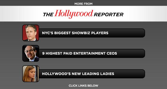 "<b>More at <a href=""http://www.hollywoodreporter.com/"" rel=""nofollow"">The Hollywood Reporter</a></b>: <a href=""http://www.hollywoodreporter.com/gallery/new-york-city-power-list-180026"" rel=""nofollow"">NYC's Biggest Showbiz Players</a> / <a href=""http://www.hollywoodreporter.com/gallery/9-highest-paid-entertainment-ceos-174814"" rel=""nofollow"">9 Highest Paid Entertainment CEOs</a> / <a href=""http://www.hollywoodreporter.com/gallery/hollywoods-new-leading-ladies-175609"" rel=""nofollow"">Hollywood's New Leading Ladies</a>"