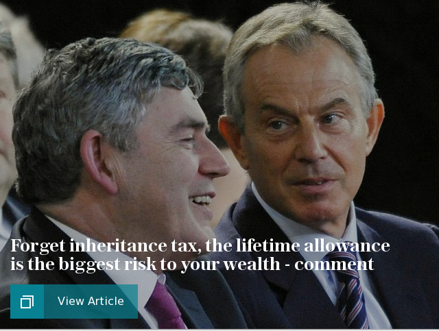 Forget inheritance tax, the lifetime allowance is the biggest risk to your wealth