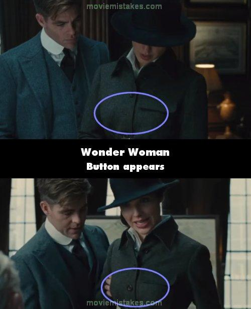"""<p>As Diana is translating in the General's office, one of the buttons on her coat is undone/missing. As she approaches his desk, it's suddenly visible on her coat where it should be.<br /> (<a rel=""""nofollow"""" href=""""https://www.moviemistakes.com/"""">MovieMistakes.com</a>) </p>"""