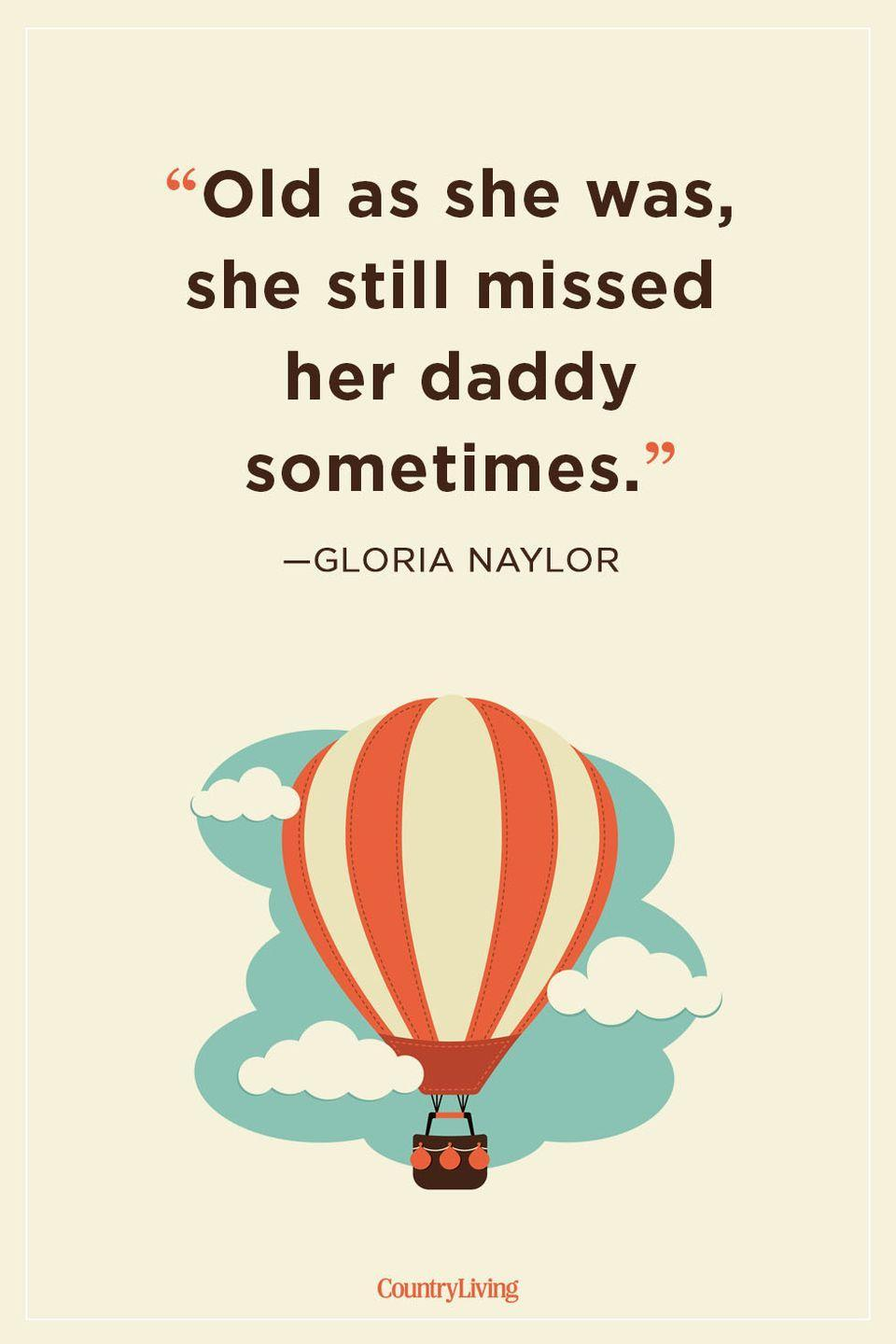 "<p>""Old as she was, she still missed her daddy sometimes.""</p>"