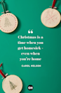 <p>Christmas is a time when you get homesick — even when you're home. </p>