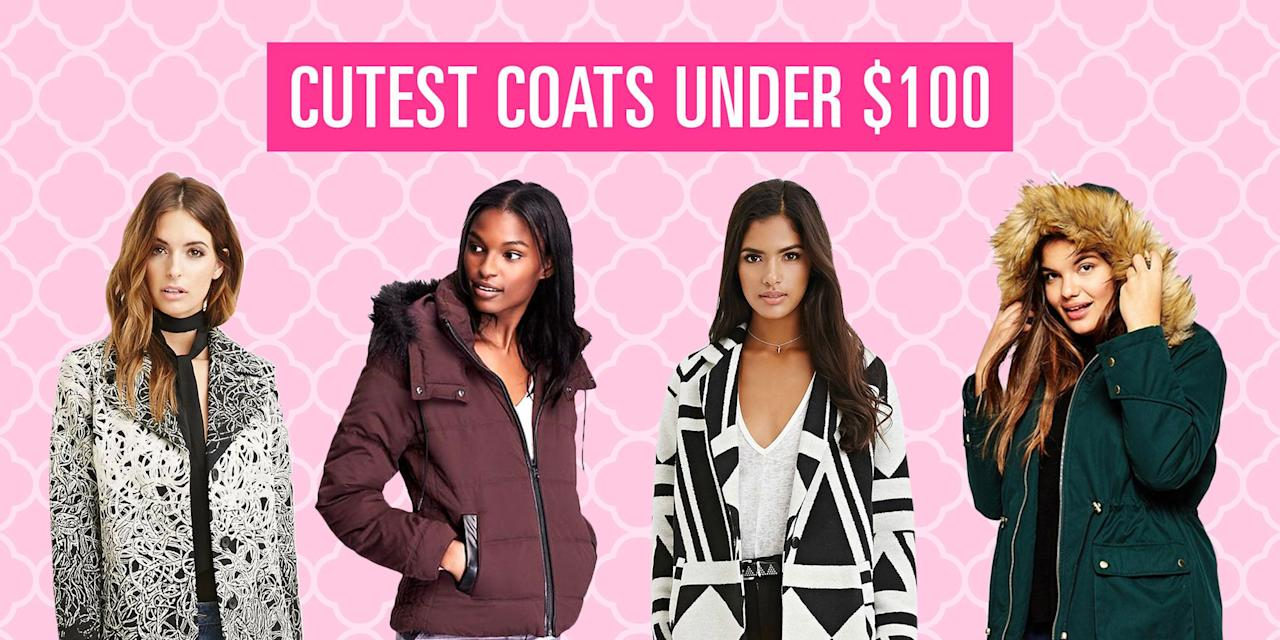 <p>Owning winter style is actually super easy – don't overthink your outfit, just throw on a statement coat with your favorite booties and run out the door. <br></p><p>And don't worry, stand-out outerwear doesn't have to cut into your savings. These adorable puffers, parkas, and sherpa jackets are all less than $100. Start shopping now. </p>