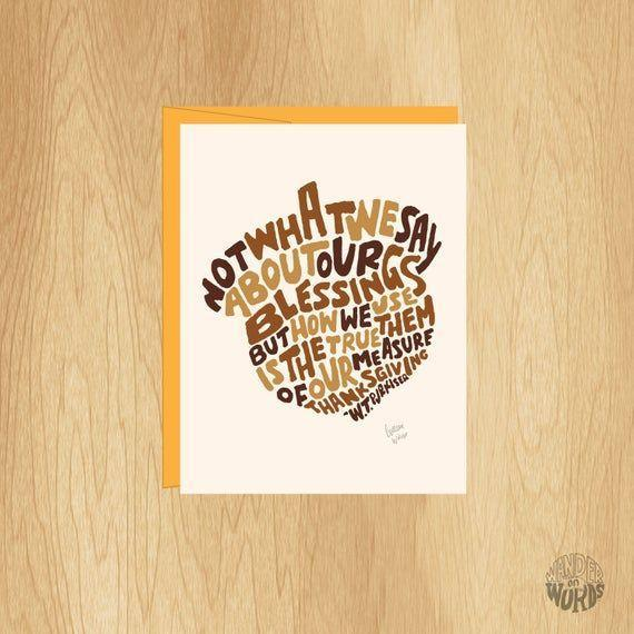 """<p><strong>WanderOnWords</strong></p><p>etsy.com</p><p><strong>$4.00</strong></p><p><a href=""""https://go.redirectingat.com?id=74968X1596630&url=https%3A%2F%2Fwww.etsy.com%2Flisting%2F564291785%2Fhand-lettered-acorn-card-thanksgiving&sref=https%3A%2F%2Fwww.countryliving.com%2Fshopping%2Fg4689%2Fthanksgiving-cards%2F"""" rel=""""nofollow noopener"""" target=""""_blank"""" data-ylk=""""slk:Shop Now"""" class=""""link rapid-noclick-resp"""">Shop Now</a></p><p>""""Not what we say about our blessings, but how we use them, is the true measure of our thanksgiving,"""" is the W. T. Purkiser quote that decorates this gorgeous card. The thoughtful message makes this one a winner in our book.</p>"""