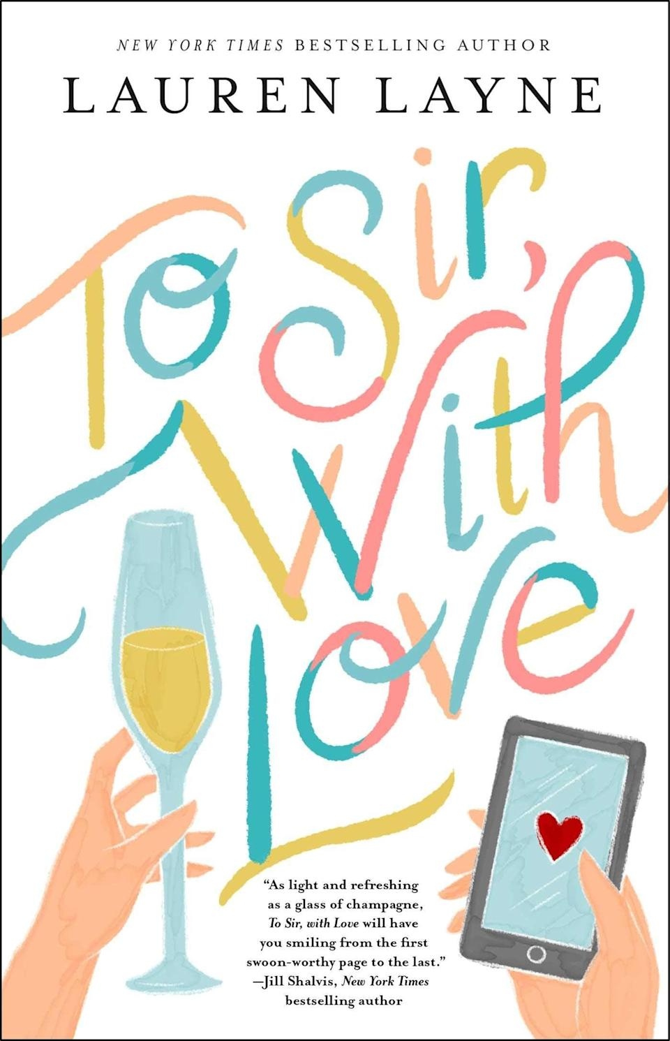 <p><span><strong>To Sir, With Love</strong></span> by Lauren Layne will give you <strong>You've Got Mail</strong> vibes in the best possible way. By day, Gracie is trying to keep her father's champagne shop afloat while avoiding the annoying Sebastian Andrews's attempts to buy her out. But by night, she's spilling all of her problems to a man known only as Sir, who she meets on a blind dating app. What she doesn't know, is she has already met Sir in real life, and it was loathe at first sight. </p> <p><em>Out June 29</em></p>