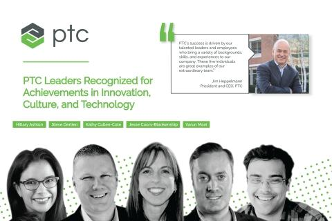 PTC Leaders Recognized for Achievements in Innovation, Culture, and Technology