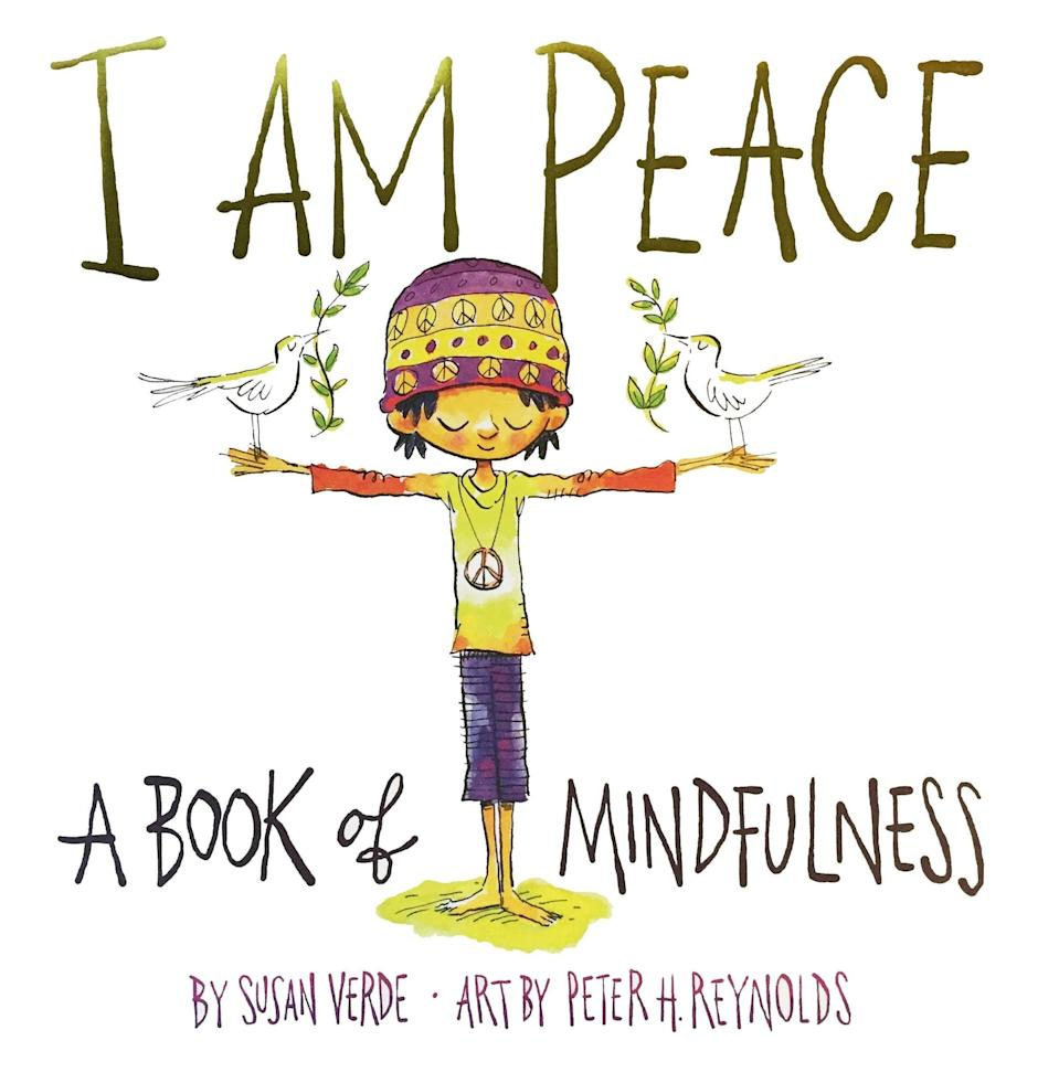 <p>Children can learn how to manage their mindfulness and make good choices by flipping through <strong><span>I Am Peace: A Book of Mindfulness</span></strong> ($7). </p>