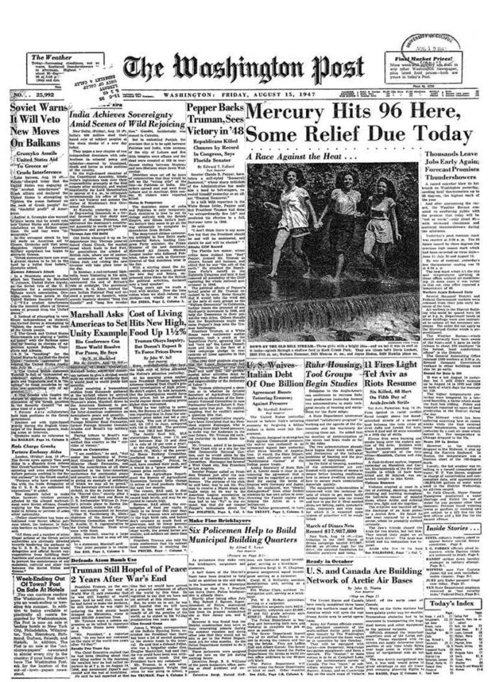 "The Washington Post dedicated a portion of its front page to India's independence, with the heading, "" India achieves sovereignty, amid scenes of wild rejoicing."" It wrote, rather imperialistically, about how all the 'oriental pomp' and celebration of the occasion was also marred by the bloodshed, terror and death in some parts of the country.  Image credit: from the archives of The Washington Post"