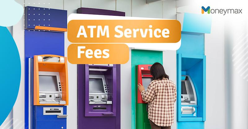 ATM Service Fees in the Philippines   Moneymax