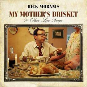 Rick Moranis' My Mother's Brisket & Other Love Songs in Stores Now
