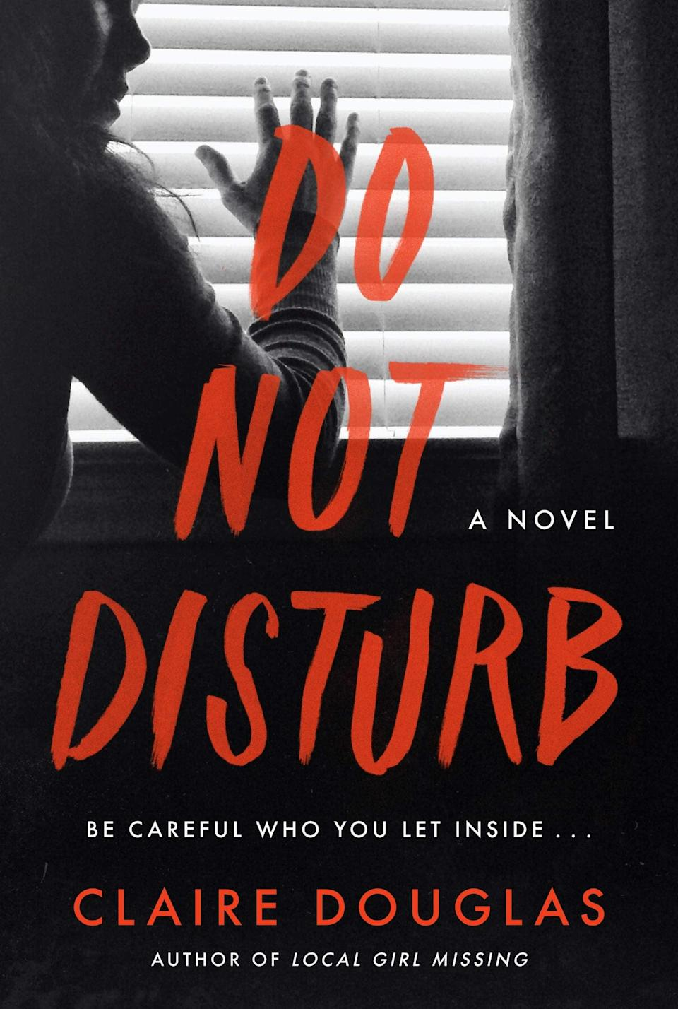 <p>Claire Douglas is a true must-read thriller author, and her latest, <span><strong>Do Not Disturb</strong></span>, is yet another reminder of just how good she is at putting the reader on the edge of their seat and keeping them there until the final page. Kirsty Woodhouse moves her family to Wales in hopes of escaping the trauma they experienced in London, but when her troublemaking cousin walks back into her life after 17 years, Kristy realizes Wales isn't the safe haven she hoped it would be. </p> <p><em>Out Nov. 17</em></p>