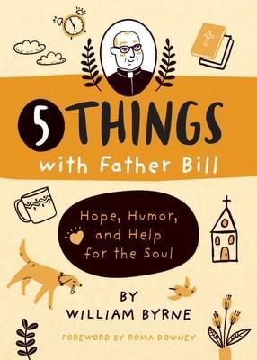 5 Things with Father Bill: Hope, Humor, and Help for the Soul (PRNewsfoto/Loyola Press)