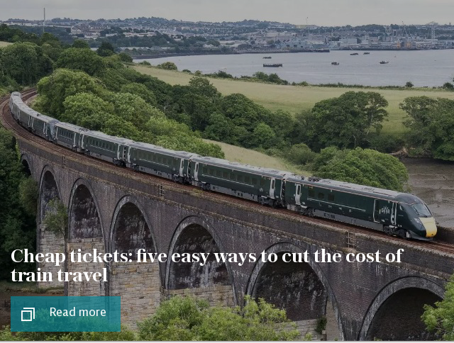 Cheap tickets: five easy ways to cut the cost of train travel