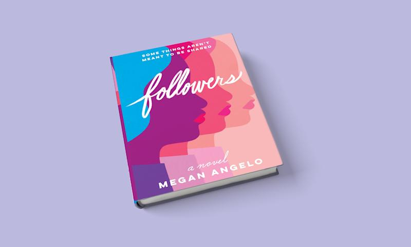 An Exclusive Look at Megan Angelo's Debut Novel, Followers