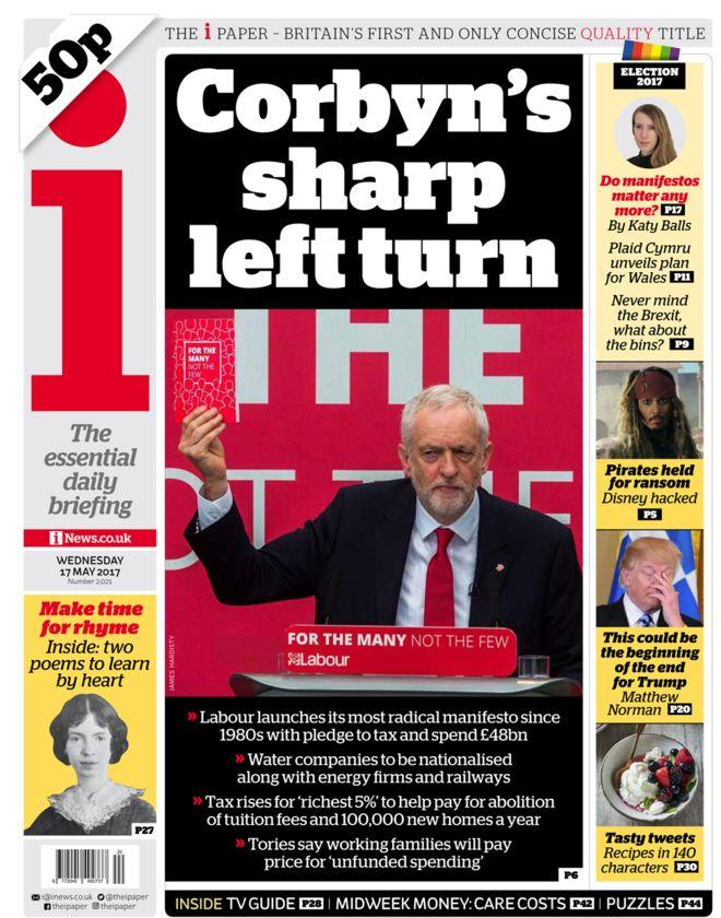 <p>The i notes Corbyn's radical shift to the left, pointing out his plans to nationalise key industries and tax the rich. </p>