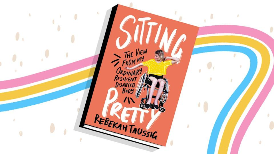 """In """"Sitting Pretty,"""" Rebekah Taussig tells of her life through a series of essays and how she sees that disabled individuals are perceived."""