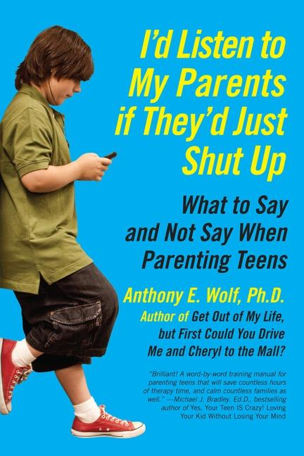 "In this book cover image released by Harper, ""I'd Listen to My Parents if They'd Just Shut Up: What to Say and Not Say When Parenting Teens,"" by Anthony E. Wolf, is shown. Call it entitled child syndrome, the chronic gimmes or just plain spoiled. The lament is a familiar one for many well-meaning parents year round but intensifies at the holidays, especially among older kids who crank up gift demands but can't be coaxed off the couch to give back.   (AP Photo/Harper)"