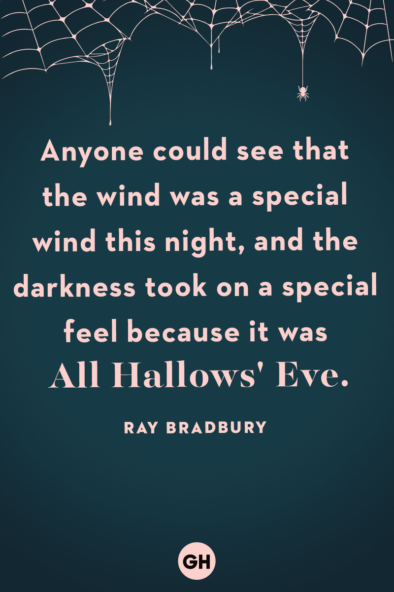 <p>Anyone could see that the wind was a special wind this night, and the darkness took on a special feel because it was All Hallows' Eve.</p>