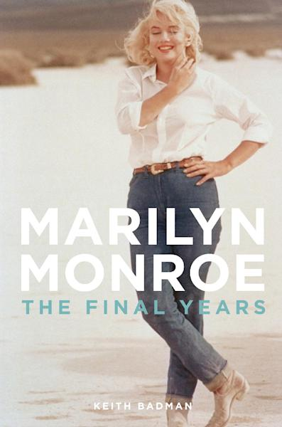 """This book cover image released by St. Martin's Press shows """"Marilyn Monroe: The Final Years,"""" by Keith Badman. (AP Photo/St. Martin's Press)"""