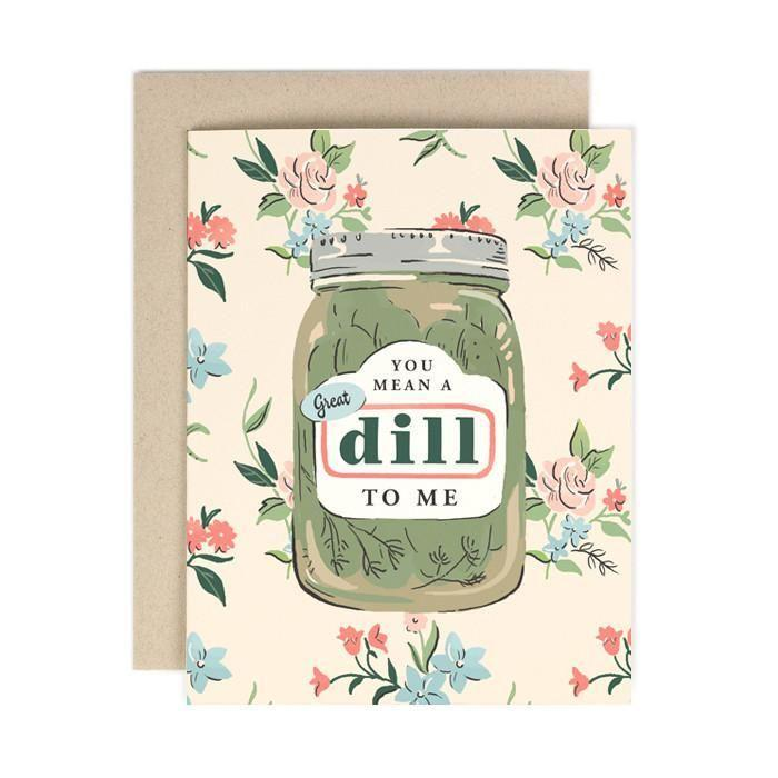 """<p>amyheitman.com</p><p><strong>$5.00</strong></p><p><a href=""""https://amyheitman.com/collections/greeting-cards/products/great-dill"""" rel=""""nofollow noopener"""" target=""""_blank"""" data-ylk=""""slk:Shop Now"""" class=""""link rapid-noclick-resp"""">Shop Now</a></p><p>Don't get yourself in a pickle. Order this sweetly illustrated card by Amy Heitman. It's in the can! </p>"""