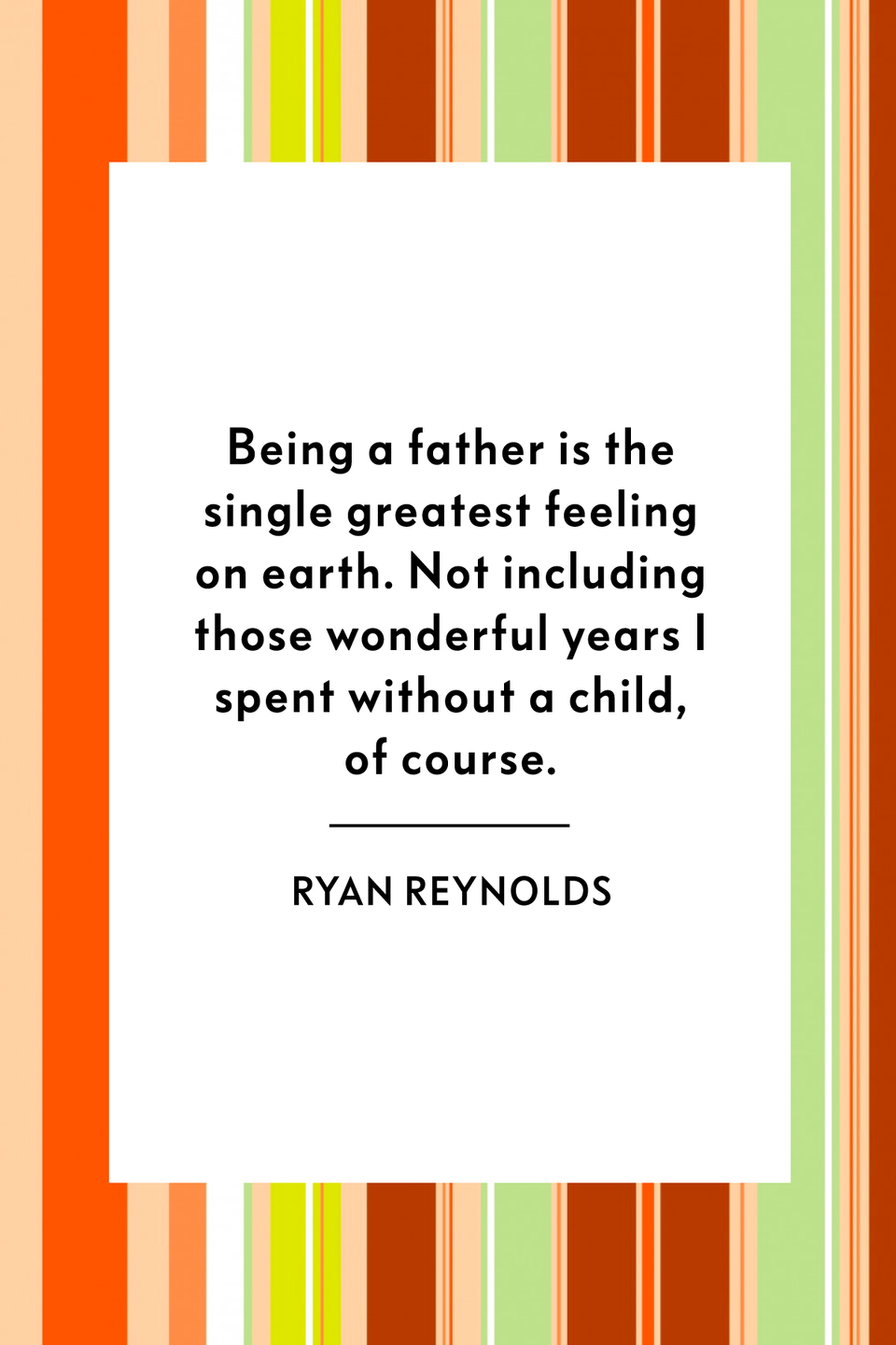 """<p>""""Being a father is the single greatest feeling on earth. Not including those wonderful years I spent without a child, of course,"""" the <em>Deadpool</em> actor joked on <a href=""""https://twitter.com/VancityReynolds/status/756501725104701441"""" rel=""""nofollow noopener"""" target=""""_blank"""" data-ylk=""""slk:Twitter"""" class=""""link rapid-noclick-resp"""">Twitter</a>. </p>"""
