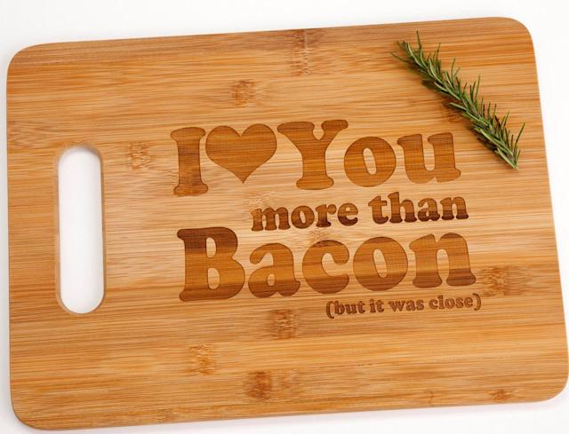 I Love You More Than Bacon Engraved Cutting Board. (Photo: Etsy)