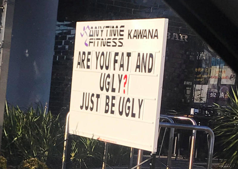 This sign outside Anytime Fitness gym in Kawana on Queensland's Sunshine Coast, is causing a stir over its body-shaming message. Source: Debbie Peut