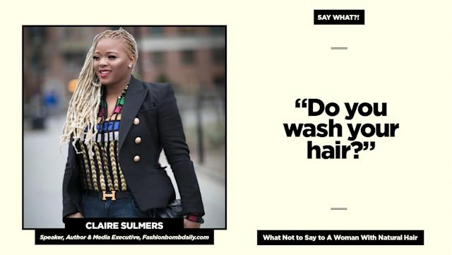 "<p><strong>Reality check:</strong> ""This is insulting because people assume that your hair is dirty or not clean,"" says Sulmers. ""Yes, of course I wash my hair. Perhaps not as frequently as you, but, yes, I do.""<br>Follow Claire on Instagram<a href=""https://www.instagram.com/clairesulmers/"" rel=""nofollow noopener"" target=""_blank"" data-ylk=""slk:@clairesulmers"" class=""link rapid-noclick-resp""> @clairesulmers</a> for more of her natural hair adventures. (Art: Quinn Lemmers for Yahoo Beauty) </p>"