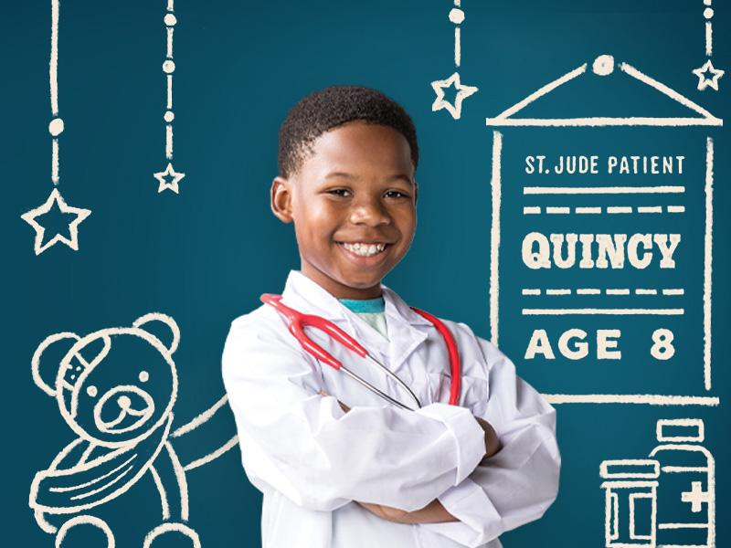 Quincy wants to help people by becoming a surgeon. At St. Jude Children's Research Hospital®, he's undergoing treatment for Wilms tumor, and hopes to one day make the world an even better place.