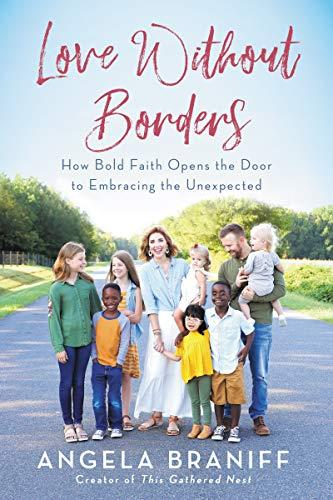 Love Without Borders: How Bold Faith Opens the Door to Embracing the Unexpected (Amazon / Amazon)