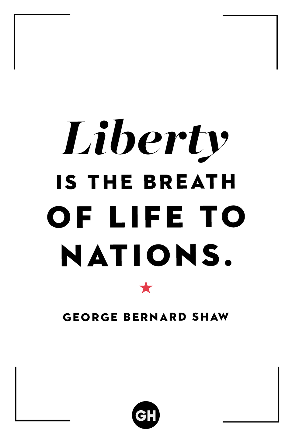 <p>Liberty is the breath of life to nations.</p>