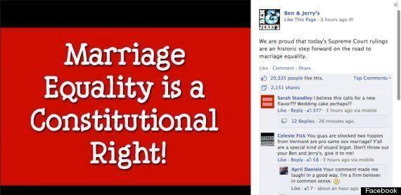 "Ben & Jerry's has been a vocal supporter of LGBT rights for quite some time. Not only did the company post this on their Facebook following the Supreme Court's repeal of a major portion of DOMA, but they've released ice cream flavors to reflect their position, including ""<a href=""http://thefeministbride.com/benandjerrys/"" rel=""nofollow noopener"" target=""_blank"" data-ylk=""slk:Apple-y Ever After"" class=""link rapid-noclick-resp"">Apple-y Ever After</a>"" and ""<a href=""http://www.huffingtonpost.com/2009/09/01/hubby-hubby-ben-jerrys-sh_n_273872.html"" rel=""nofollow noopener"" target=""_blank"" data-ylk=""slk:Hubby Hubby"" class=""link rapid-noclick-resp"">Hubby Hubby</a>."""