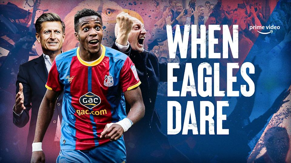 'When Eagles Dare' follows the fortunes of Croydon-based football club Crystal Palace. (Amazon)