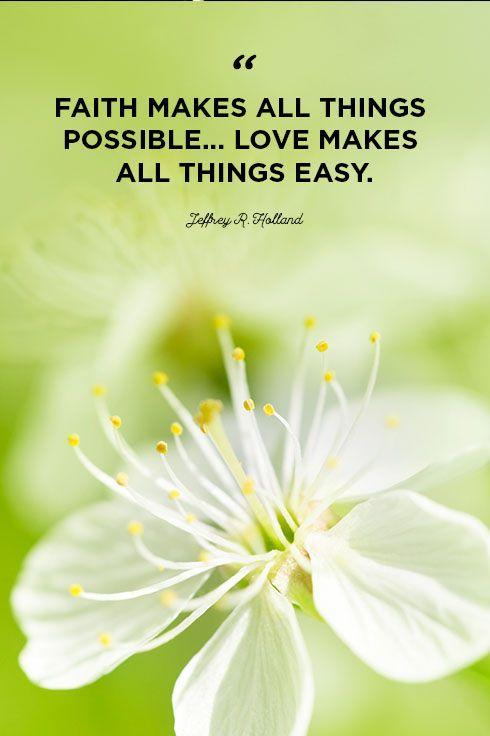 """<p>""""Faith makes all things possible... love makes all things easy.""""</p>"""