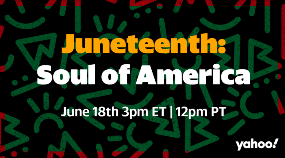 Watch Yahoo's Soul of America Juneteenth special