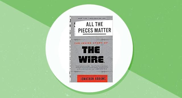 All the Pieces Matter: The Inside Story of The Wire. (Photo: Amazon)